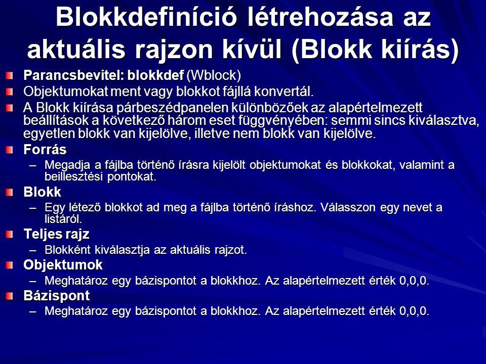 Blokkdefiníció létrehozása az aktuális rajzon kívül (Blokk kiírás)