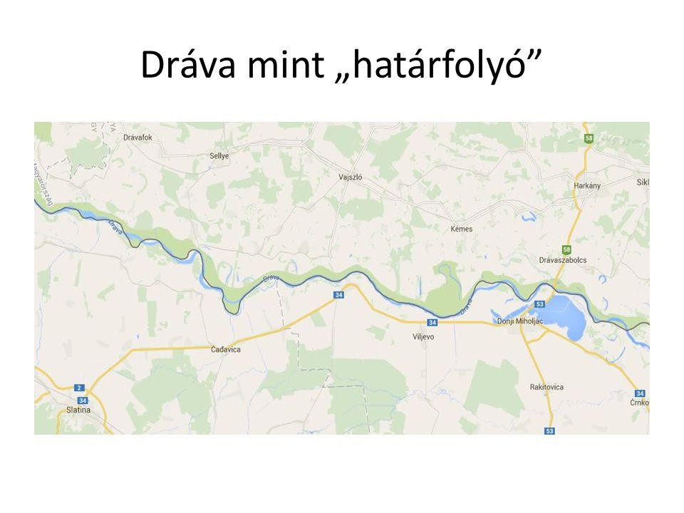 """Dráva mint """"határfolyó"""