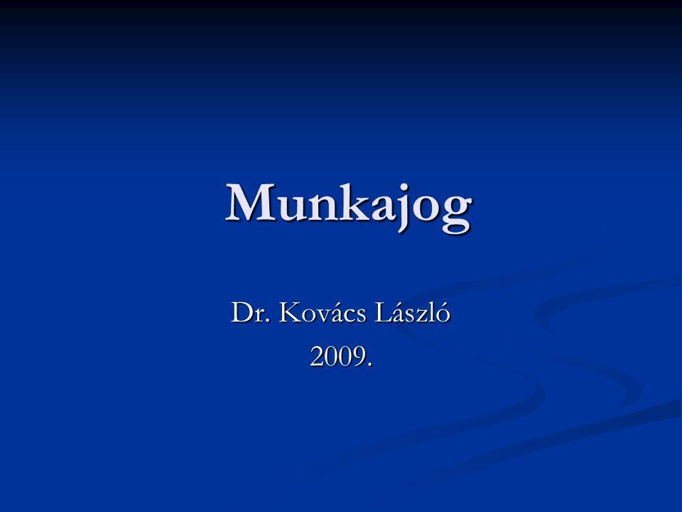 Munkajog Dr. Kovács László 2009.
