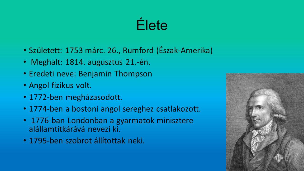 Élete Született: 1753 márc. 26., Rumford (Észak-Amerika)