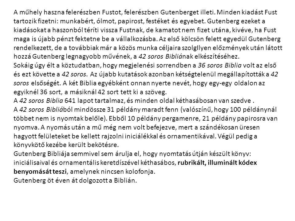 A műhely haszna felerészben Fustot, felerészben Gutenberget illeti