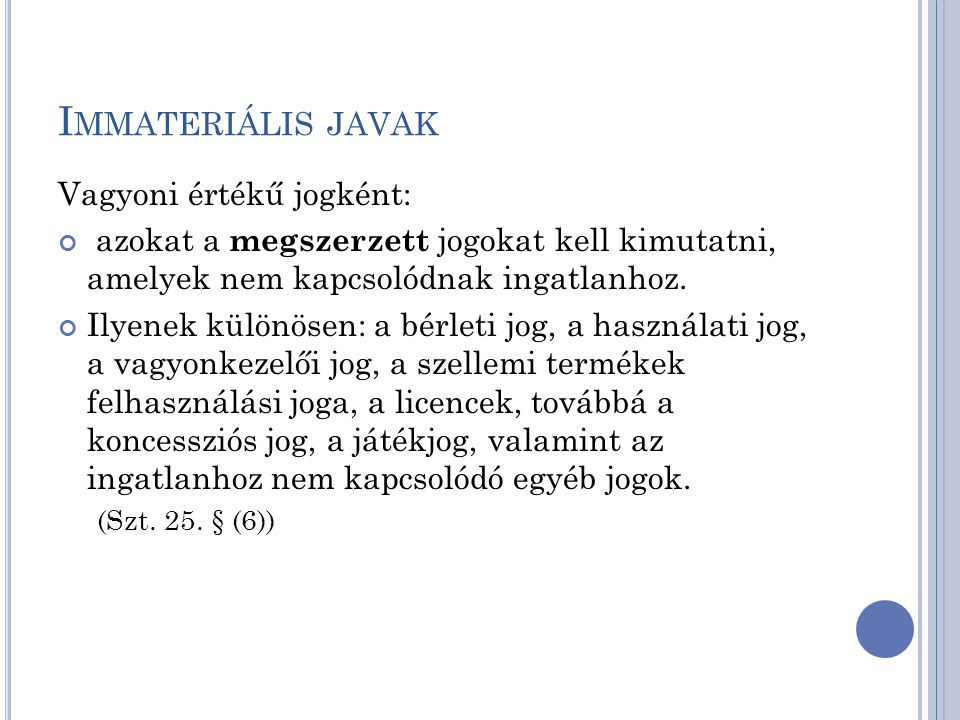 Immateriális javak Vagyoni értékű jogként: