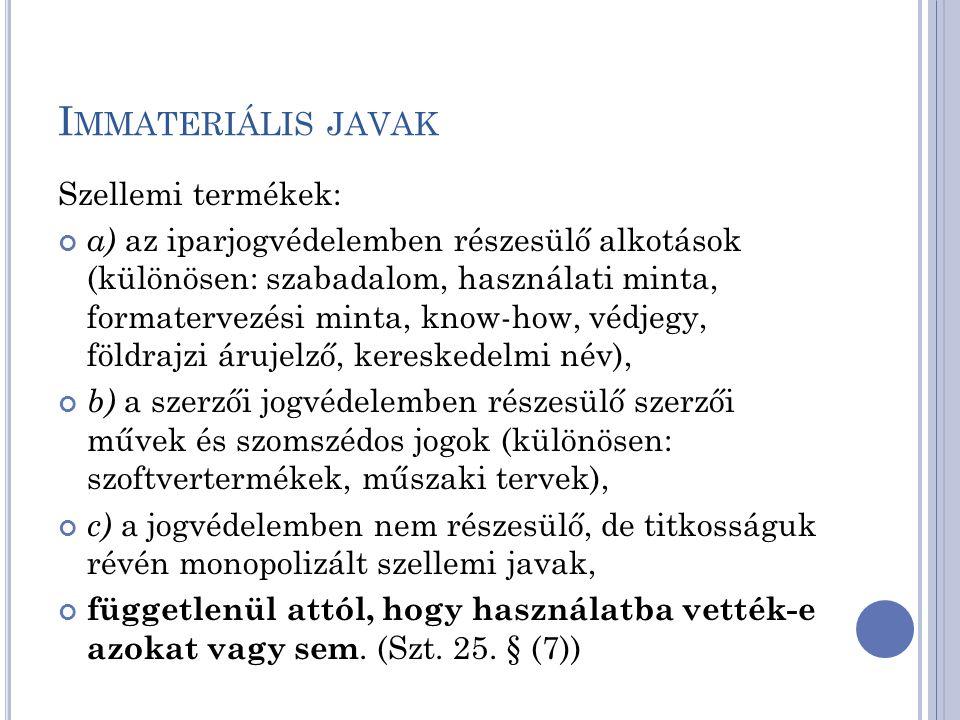 Immateriális javak Szellemi termékek: