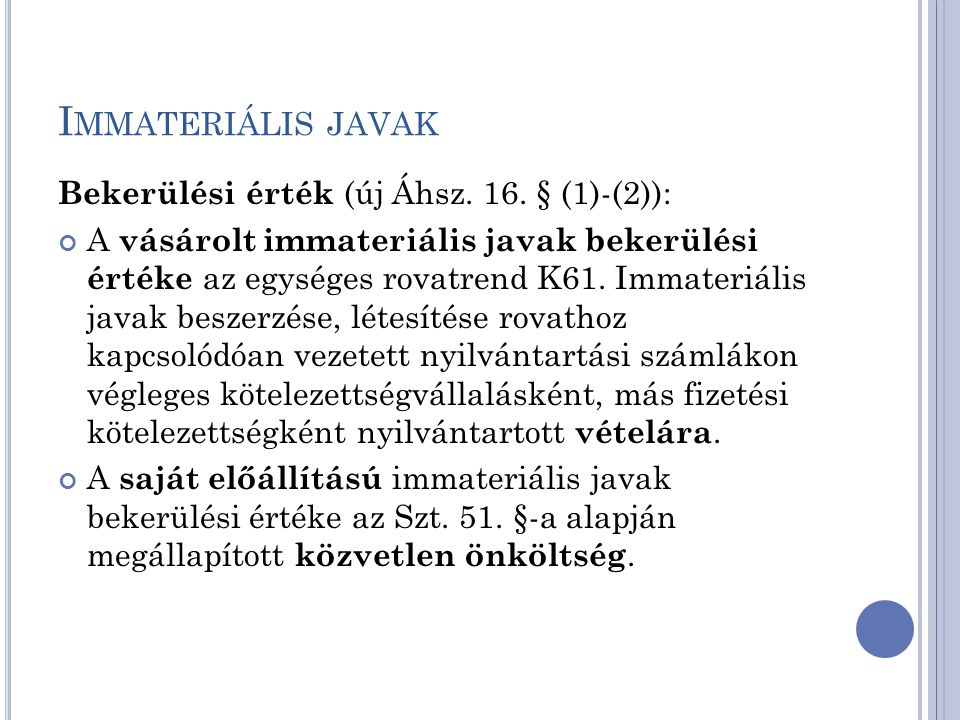 Immateriális javak Bekerülési érték (új Áhsz. 16. § (1)-(2)):