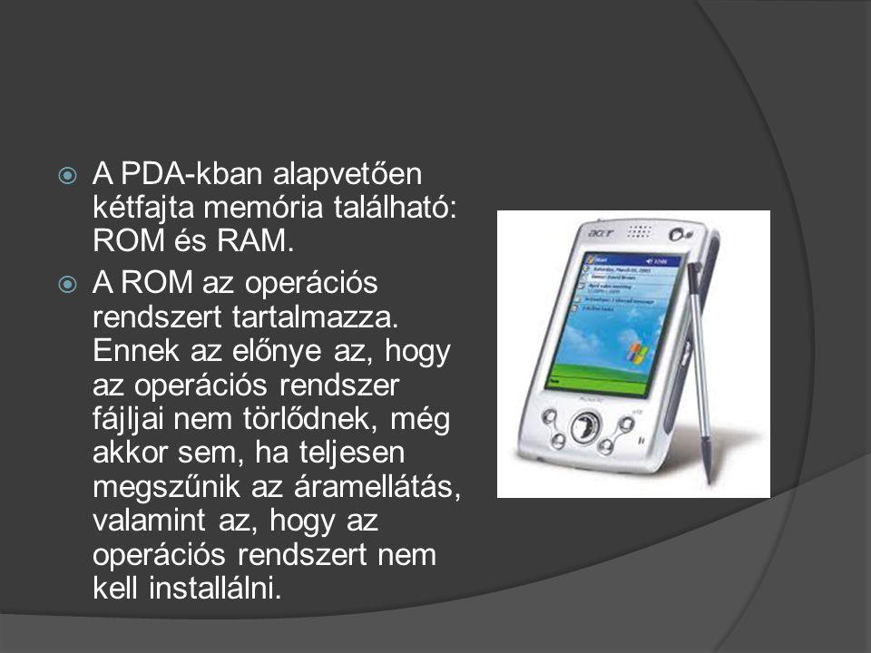 A PDA-kban alapvetően kétfajta memória található: ROM és RAM.