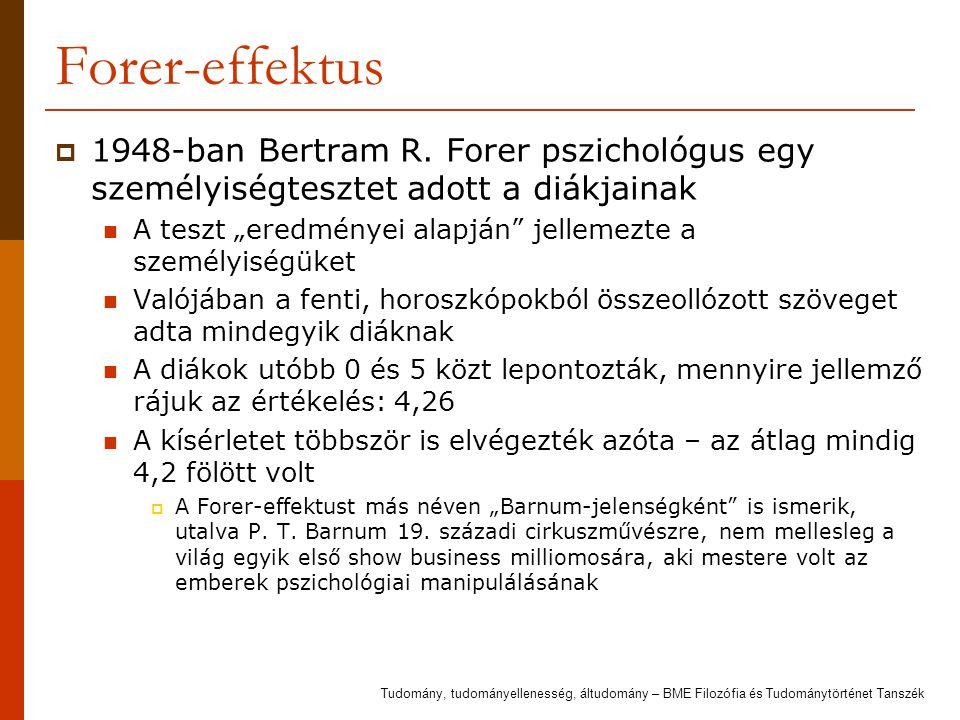 Forer-effektus 1948-ban Bertram R. Forer pszichológus egy személyiségtesztet adott a diákjainak.