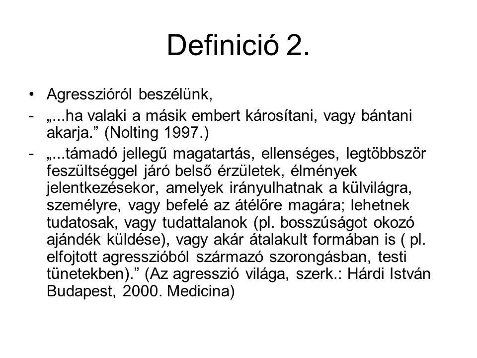 Definició 2. Agresszióról beszélünk,