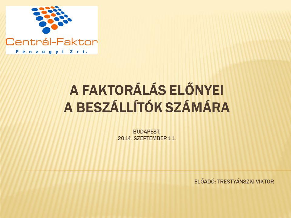 A faktorálás előnyei a beszállítók számára Budapest, 2014