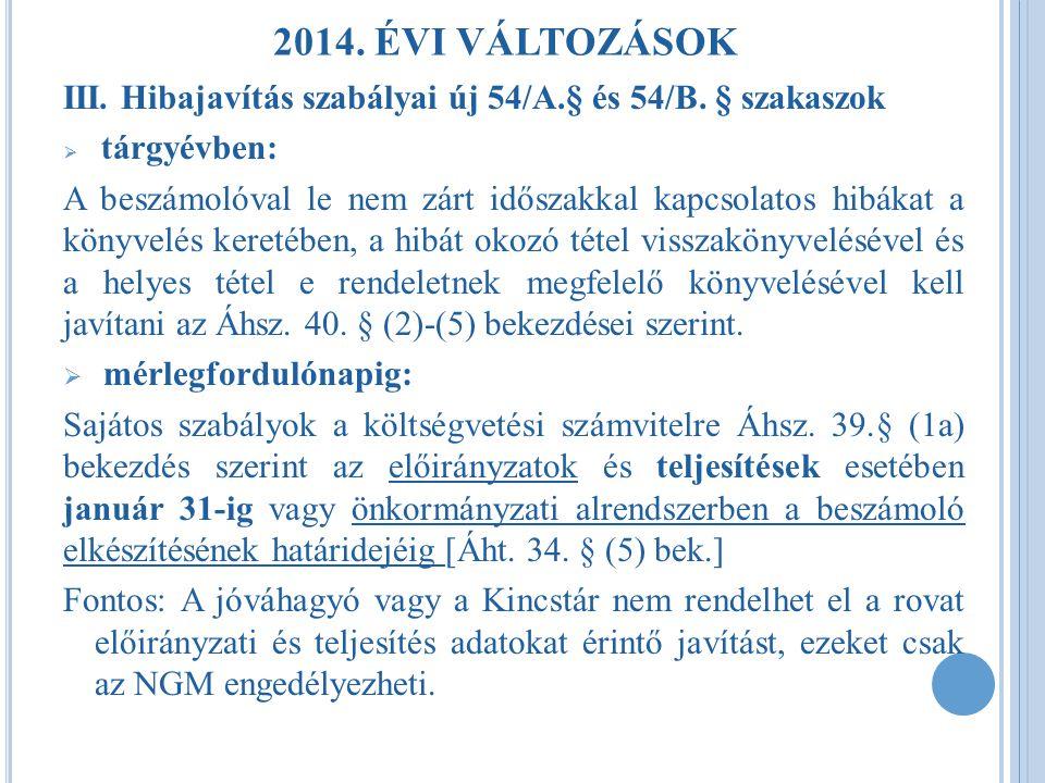 2014. ÉVI VÁLTOZÁSOK III. Hibajavítás szabályai új 54/A.§ és 54/B. § szakaszok. tárgyévben: