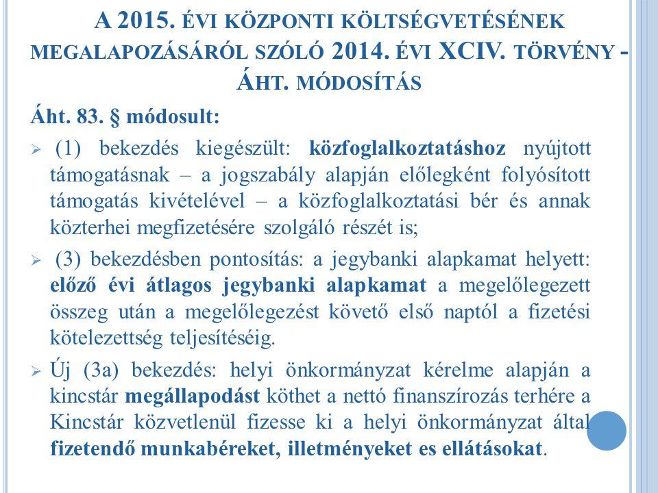 A 2015. évi központi költségvetésének megalapozásáról szóló 2014