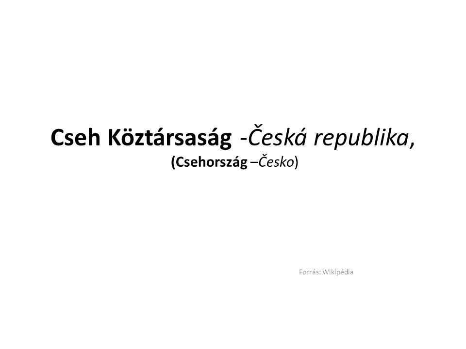 Cseh Köztársaság -Česká republika, (Csehország –Česko)