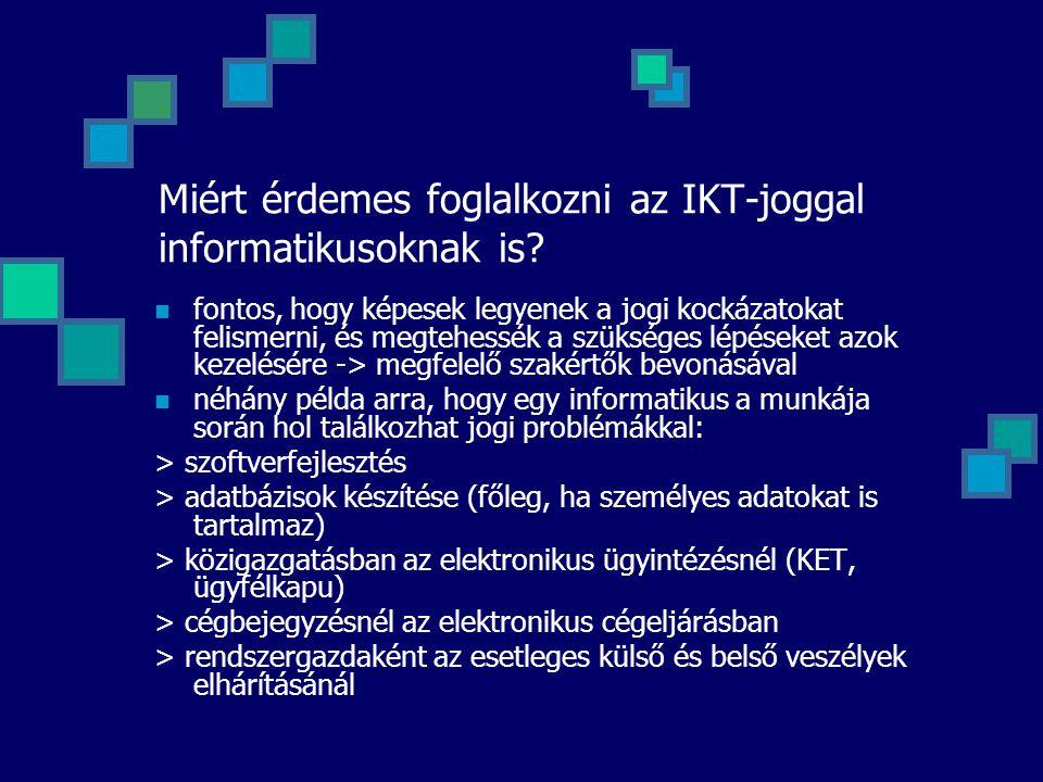 Miért érdemes foglalkozni az IKT-joggal informatikusoknak is