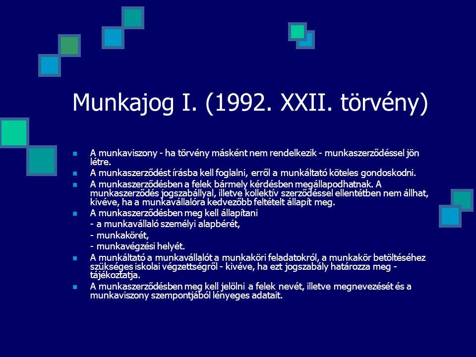 Munkajog I. (1992. XXII. törvény)