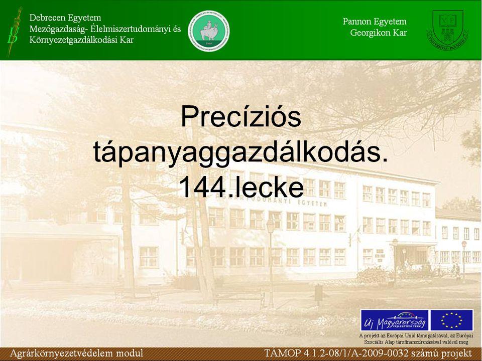 Precíziós tápanyaggazdálkodás. 144.lecke