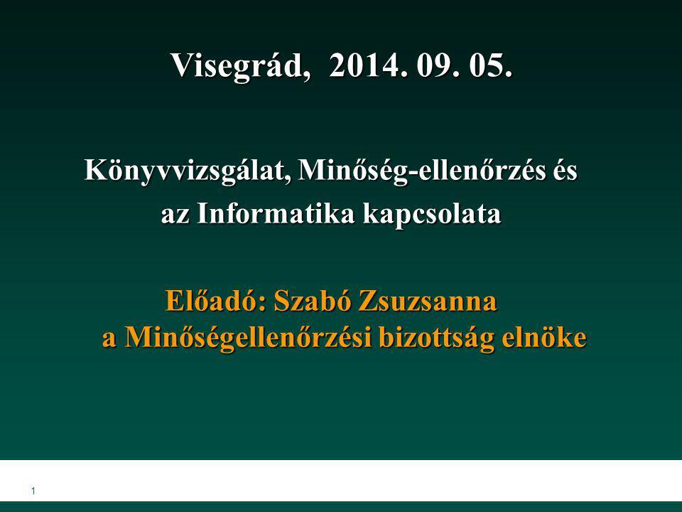 Visegrád, 2014. 09. 05. Könyvvizsgálat, Minőség-ellenőrzés és
