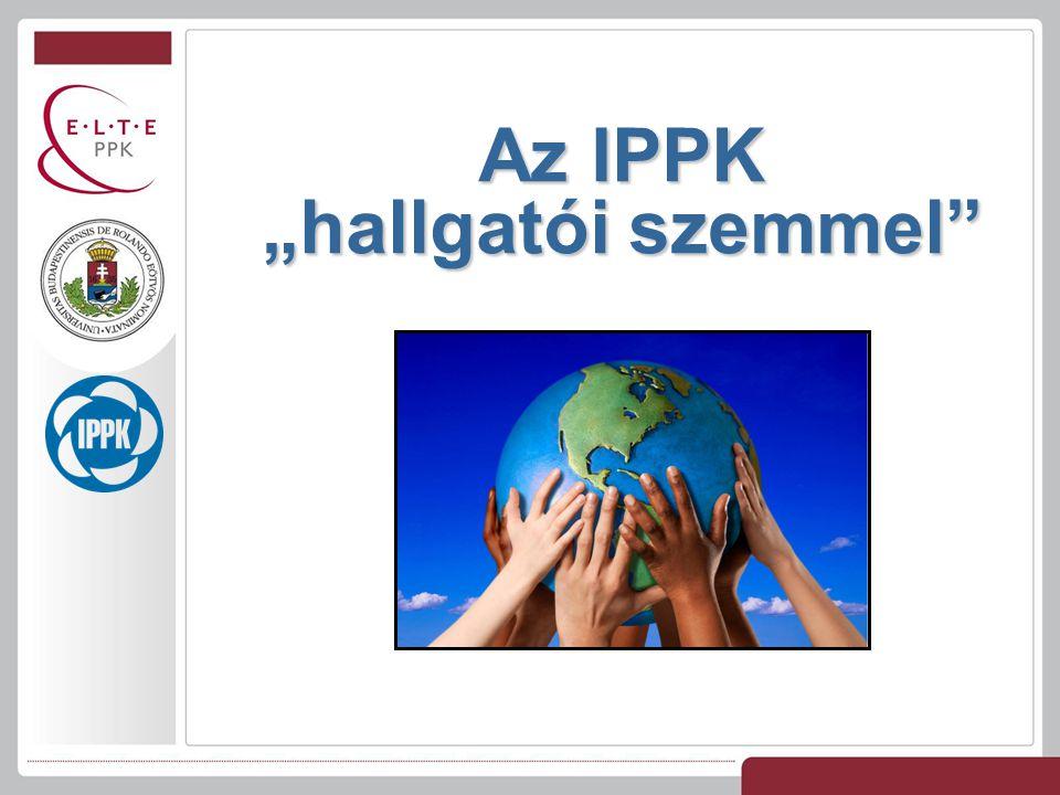 """Az IPPK """"hallgatói szemmel"""