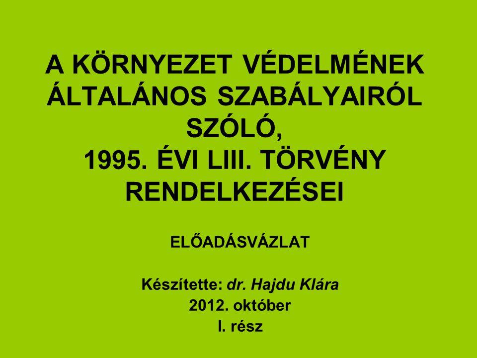 ELŐADÁSVÁZLAT Készítette: dr. Hajdu Klára 2012. október I. rész