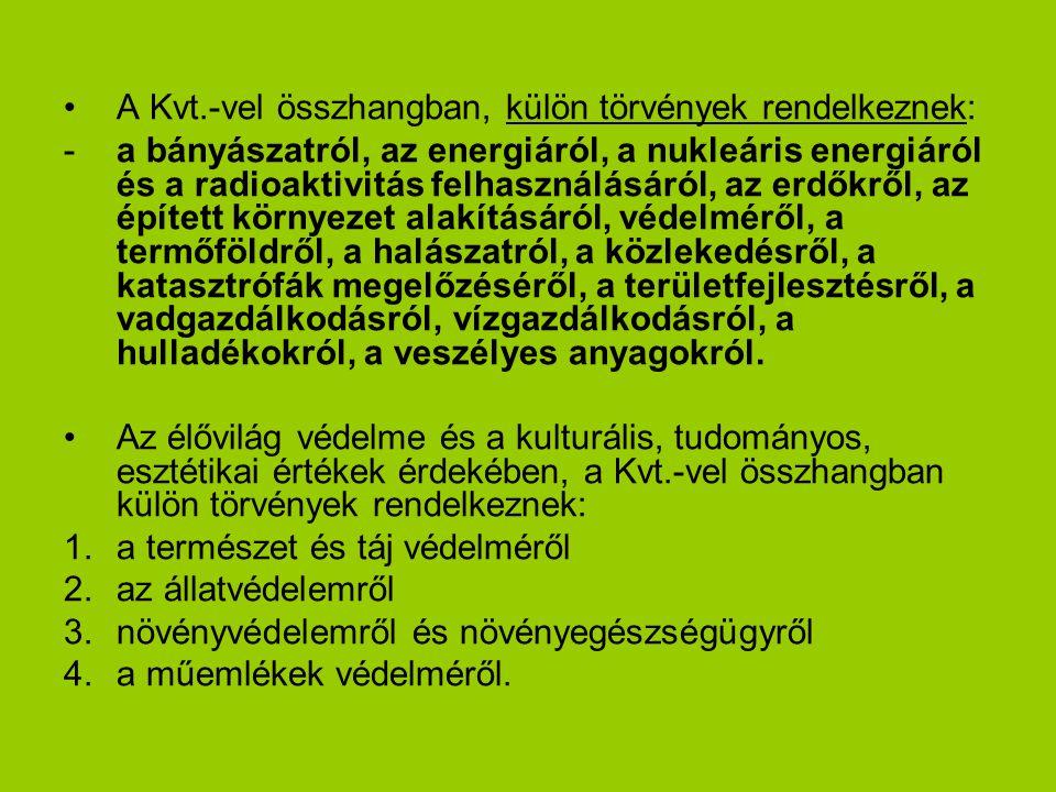 A Kvt.-vel összhangban, külön törvények rendelkeznek: