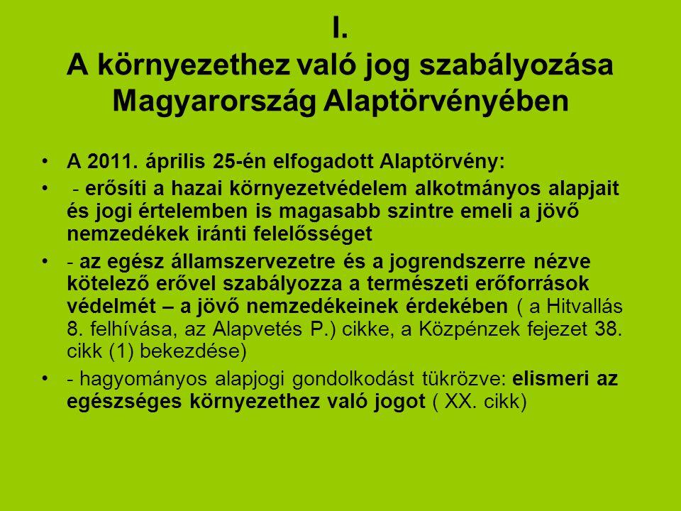 I. A környezethez való jog szabályozása Magyarország Alaptörvényében