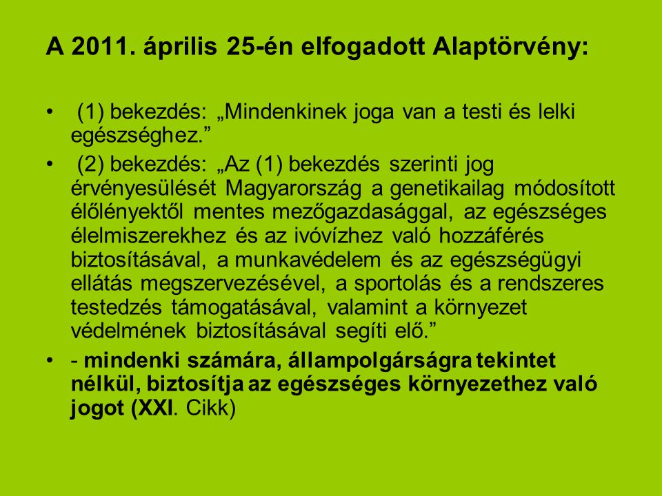 A 2011. április 25-én elfogadott Alaptörvény: