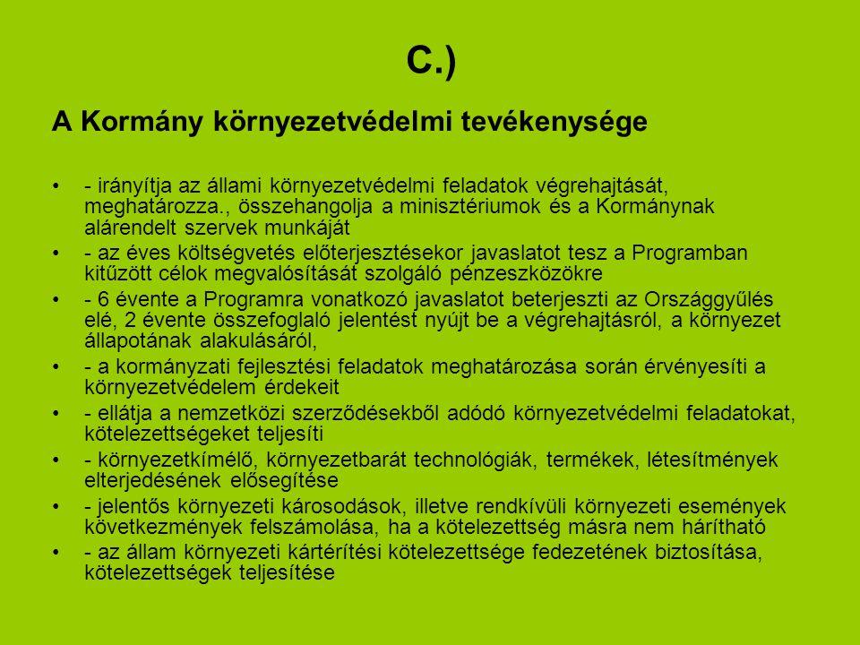 C.) A Kormány környezetvédelmi tevékenysége