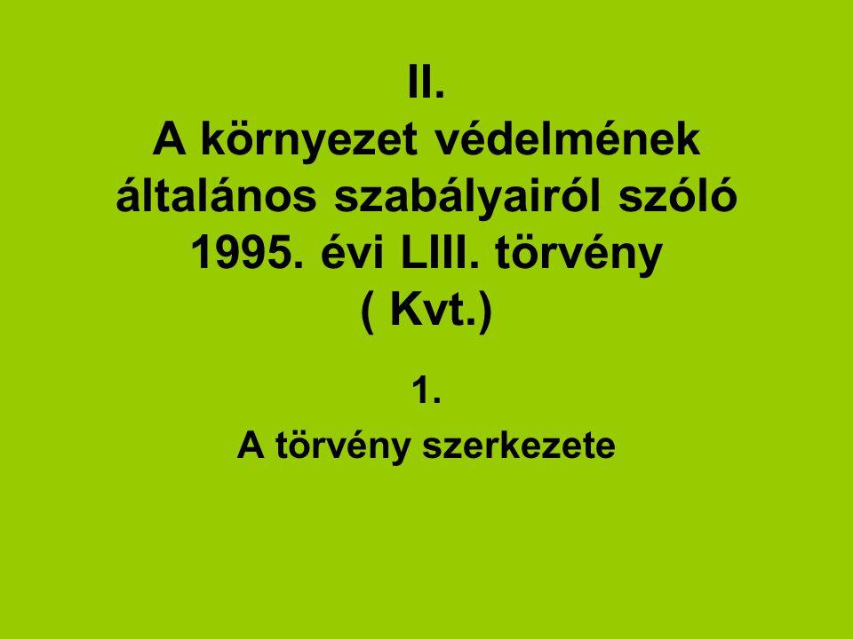 II. A környezet védelmének általános szabályairól szóló 1995. évi LIII