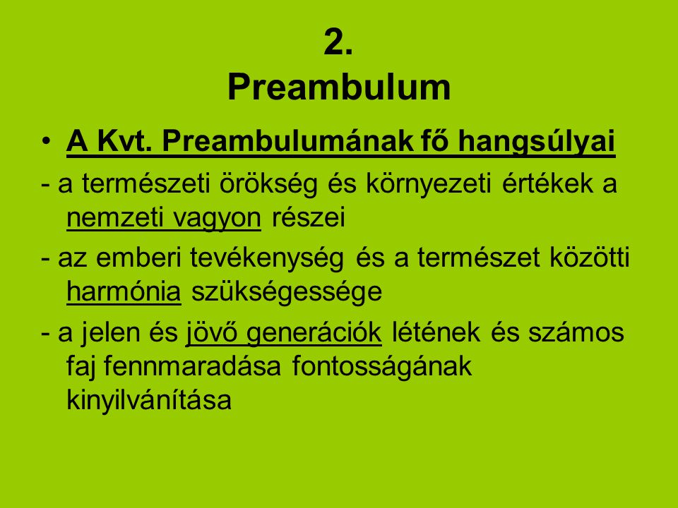2. Preambulum A Kvt. Preambulumának fő hangsúlyai