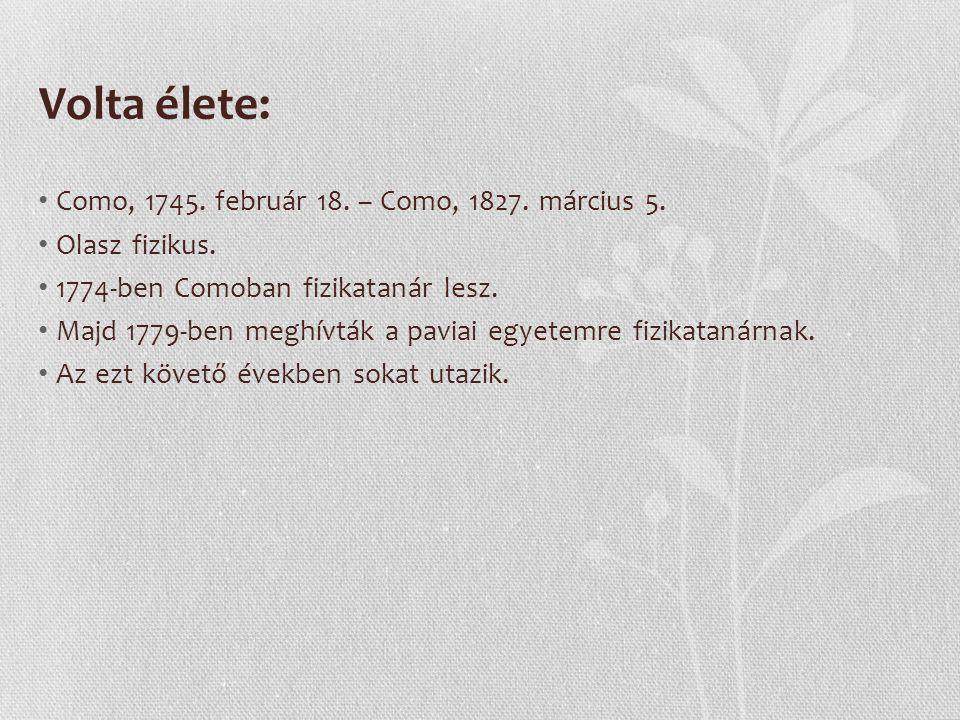 Volta élete: Como, 1745. február 18. – Como, 1827. március 5.