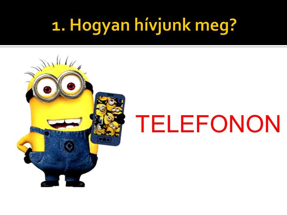 1. Hogyan hívjunk meg TELEFONON