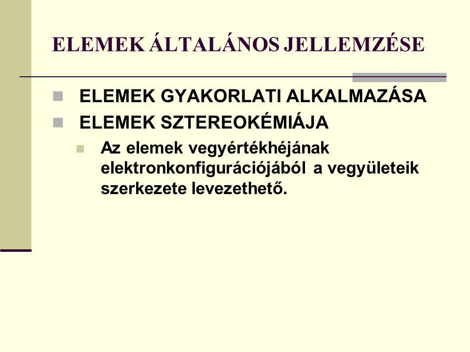 ELEMEK ÁLTALÁNOS JELLEMZÉSE