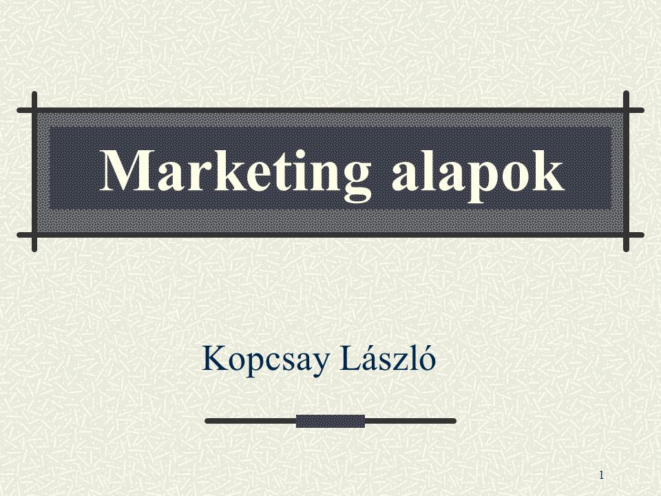 Marketing alapok Kopcsay László