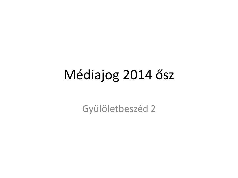 Médiajog 2014 ősz Gyülöletbeszéd 2