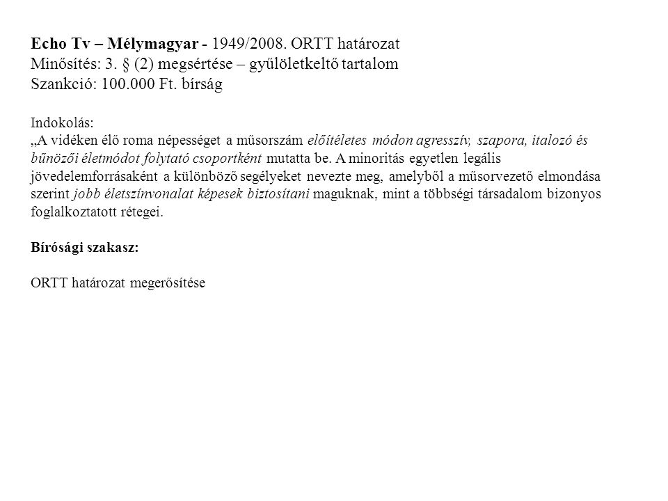 Echo Tv – Mélymagyar - 1949/2008. ORTT határozat