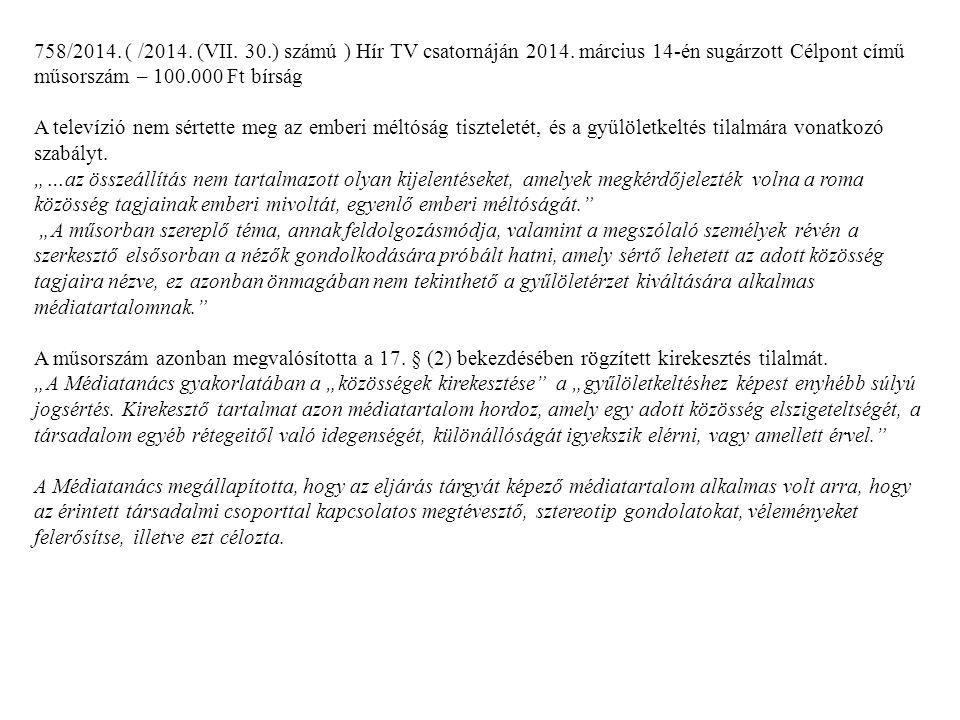 758/2014. ( /2014. (VII. 30. ) számú ) Hír TV csatornáján 2014