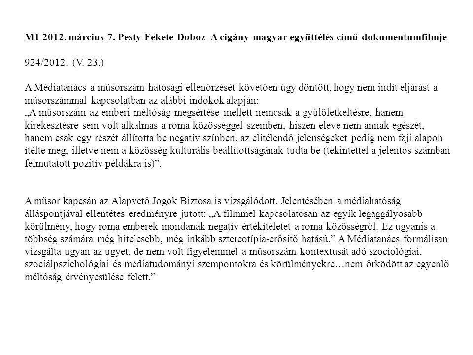 M1 2012. március 7. Pesty Fekete Doboz A cigány-magyar együttélés című dokumentumfilmje