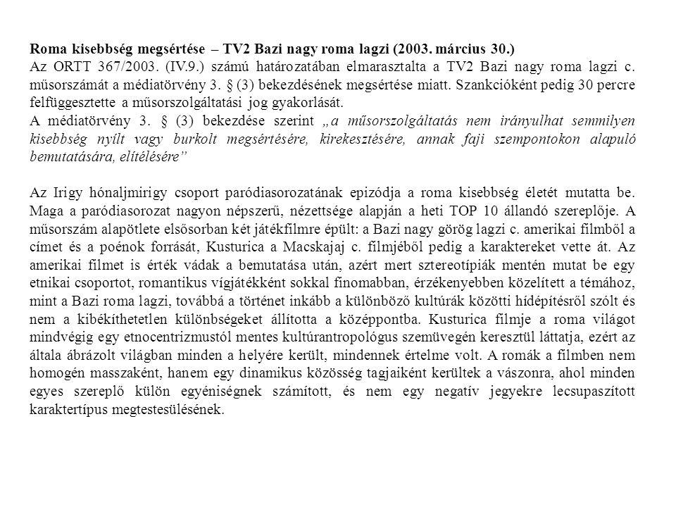 Roma kisebbség megsértése – TV2 Bazi nagy roma lagzi (2003. március 30