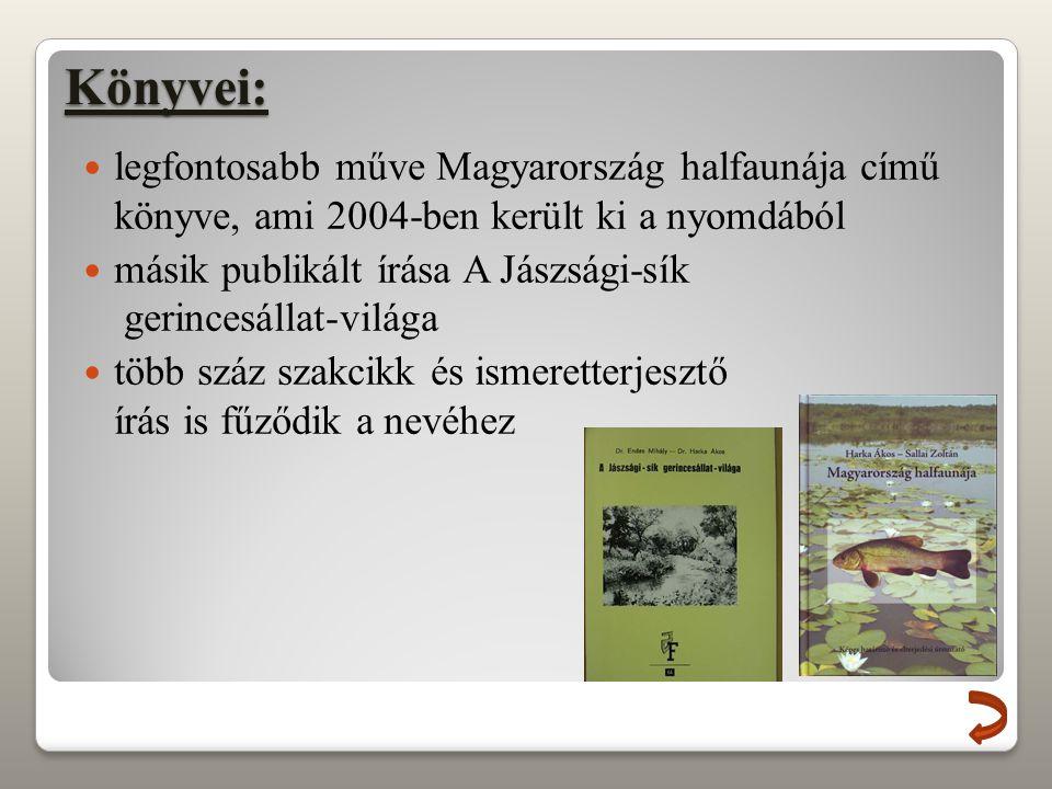 Könyvei: legfontosabb műve Magyarország halfaunája című könyve, ami 2004-ben került ki a nyomdából.