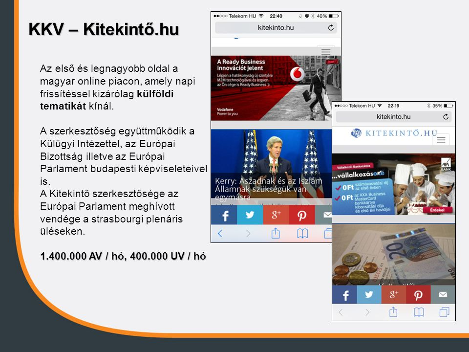 KKV – Kitekintő.hu Az első és legnagyobb oldal a magyar online piacon, amely napi frissítéssel kizárólag külföldi tematikát kínál.