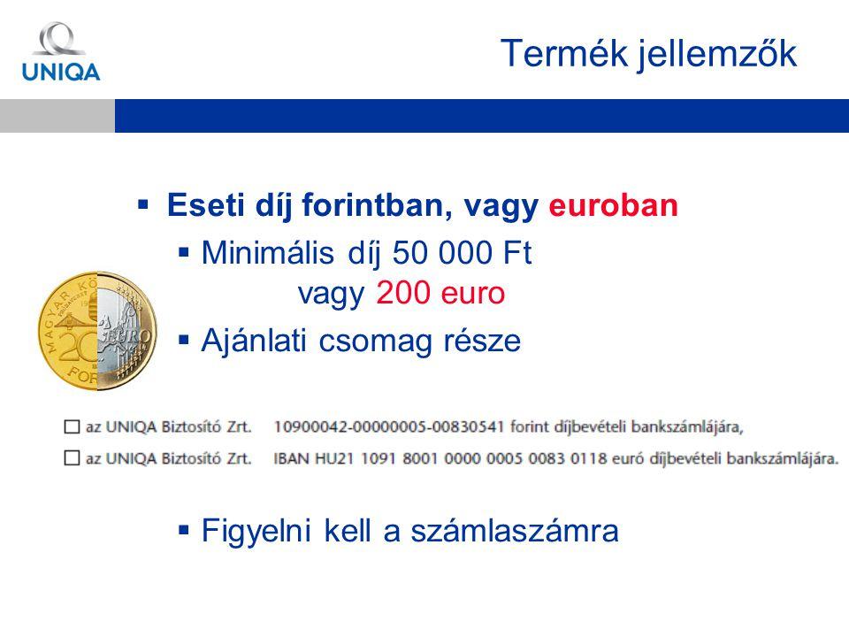 Termék jellemzők Eseti díj forintban, vagy euroban