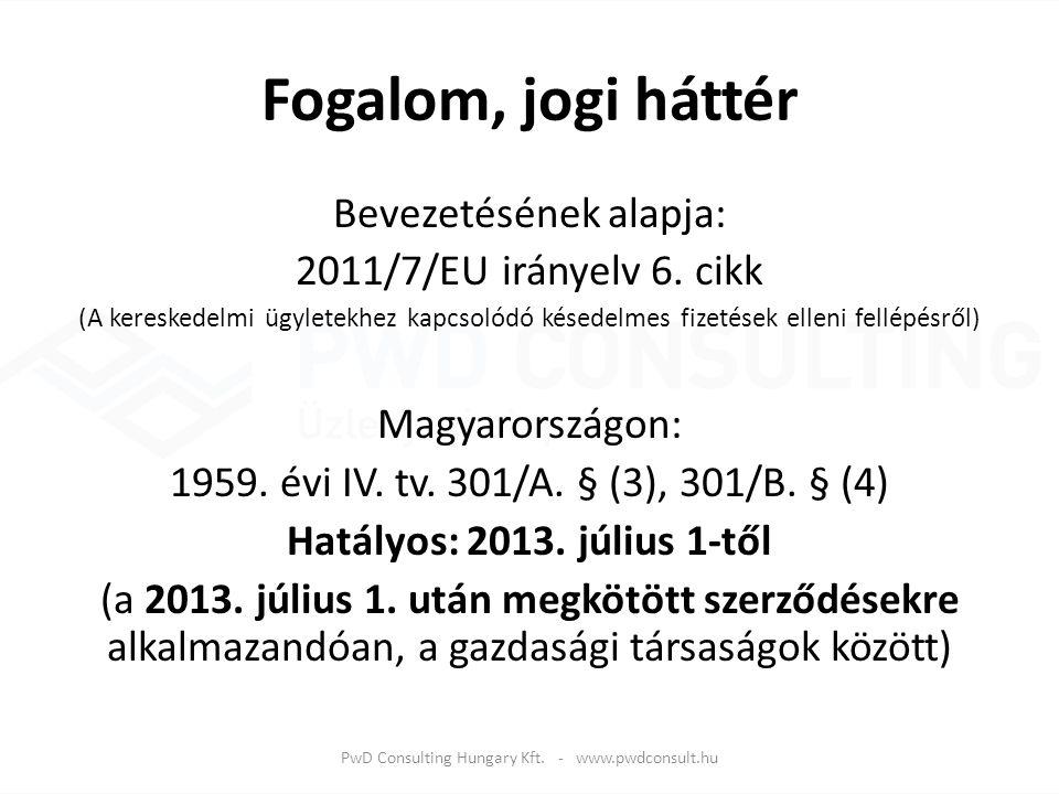 Fogalom, jogi háttér Bevezetésének alapja: 2011/7/EU irányelv 6. cikk