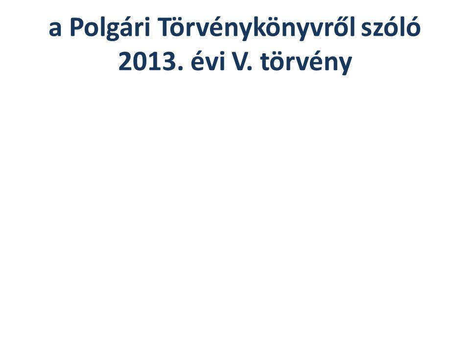 a Polgári Törvénykönyvről szóló 2013. évi V. törvény