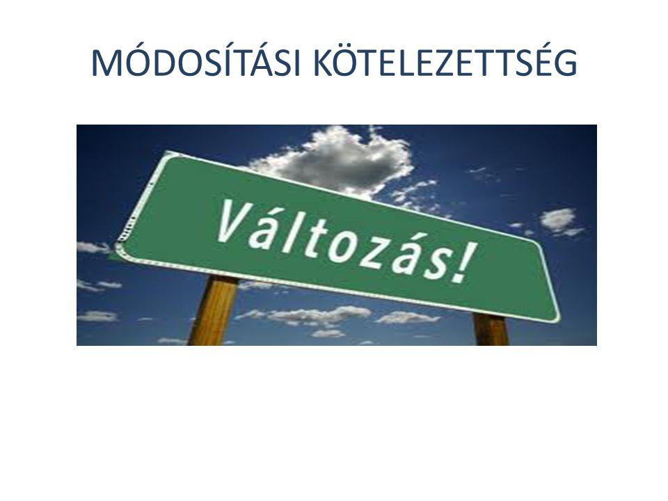 MÓDOSÍTÁSI KÖTELEZETTSÉG