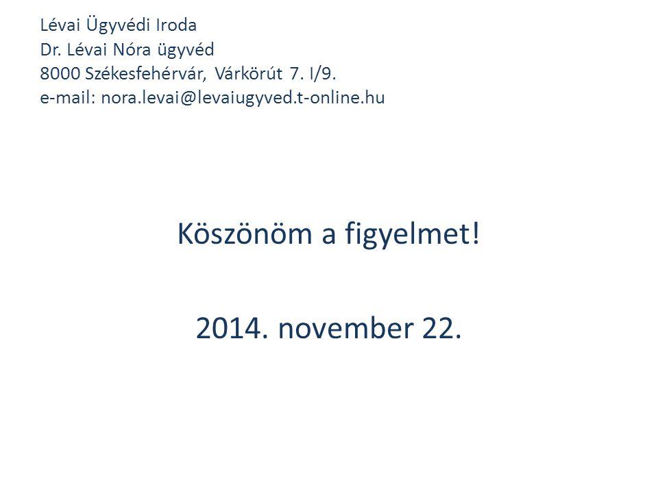 Köszönöm a figyelmet! 2014. november 22.