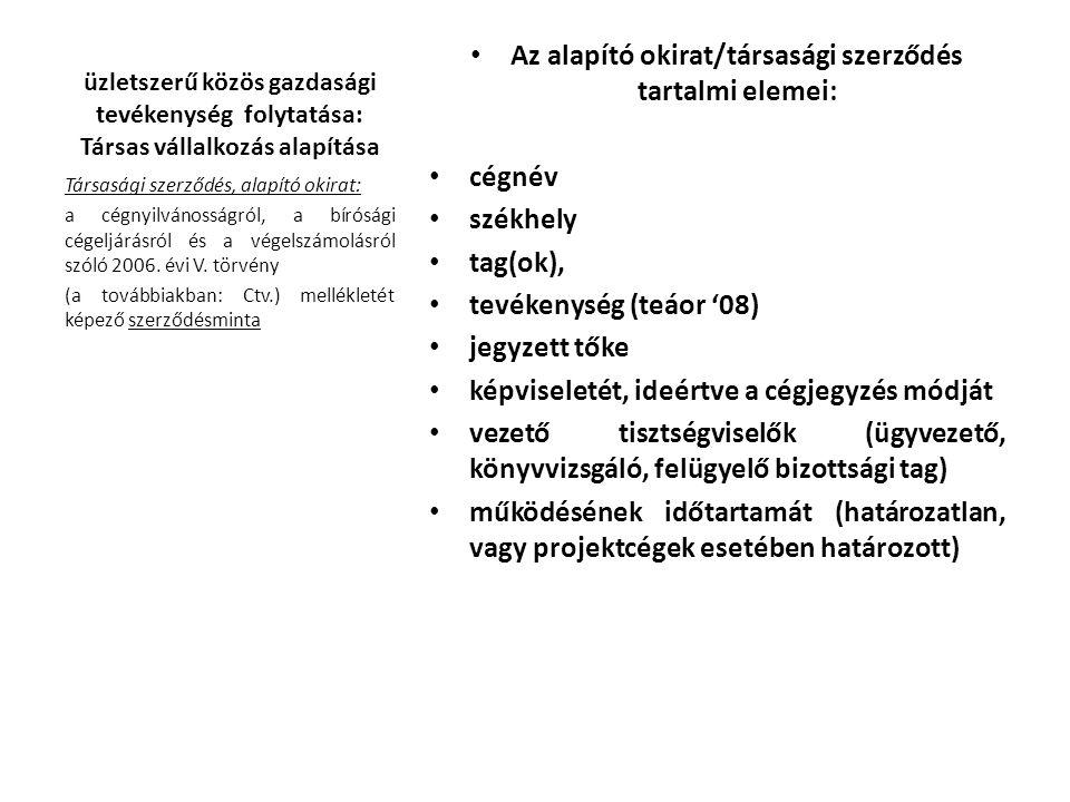 Az alapító okirat/társasági szerződés tartalmi elemei: