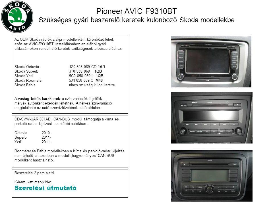 Pioneer AVIC-F9310BT Szükséges gyári beszerelő keretek különböző Skoda modellekbe