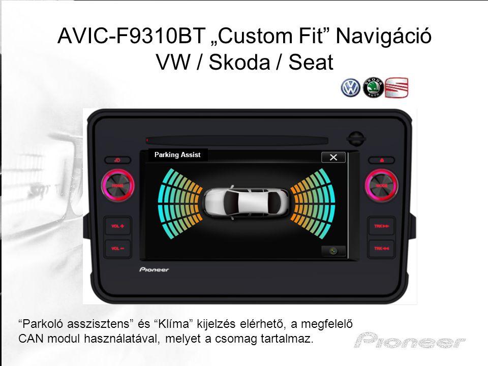 "AVIC-F9310BT ""Custom Fit Navigáció VW / Skoda / Seat"