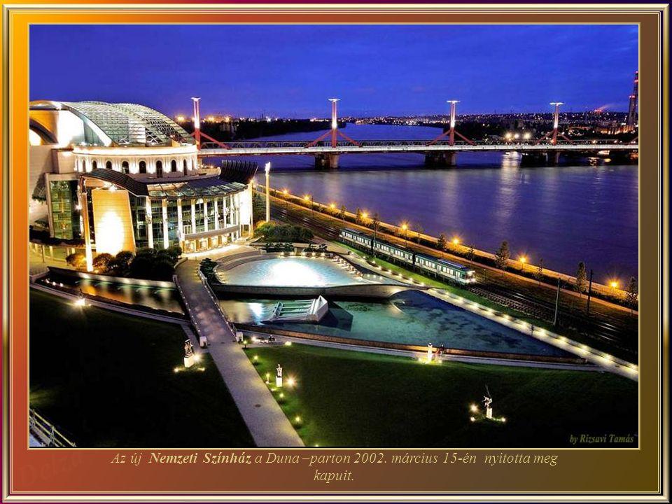 Az új Nemzeti Színház a Duna –parton 2002