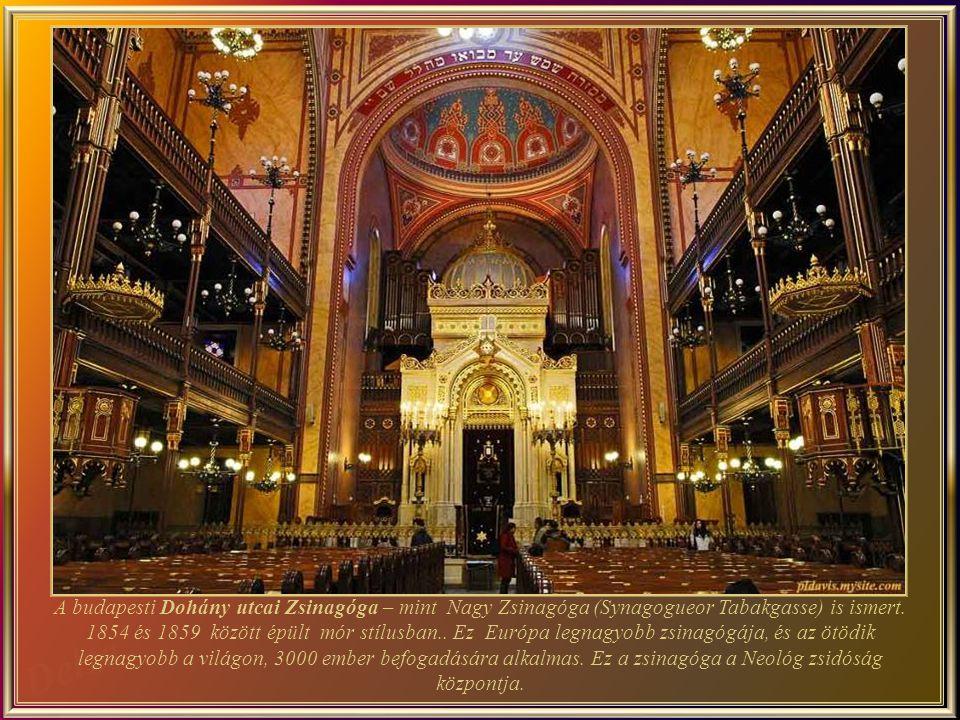 A budapesti Dohány utcai Zsinagóga – mint Nagy Zsinagóga (Synagogueor Tabakgasse) is ismert.
