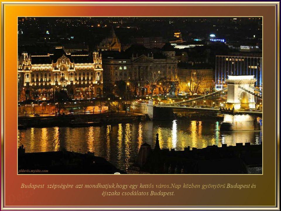 Budapest szépségére azt mondhatjuk,hogy egy kettős város