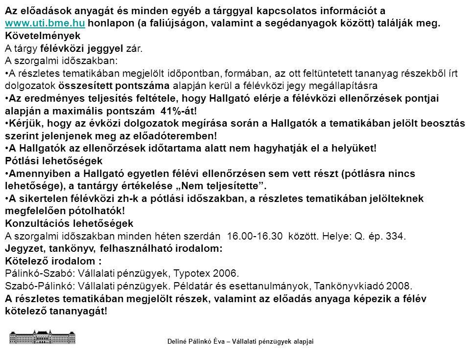 Az előadások anyagát és minden egyéb a tárggyal kapcsolatos információt a www.uti.bme.hu honlapon (a faliújságon, valamint a segédanyagok között) találják meg.